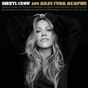 Sheryl Crow One Hundred Miles from Memphis
